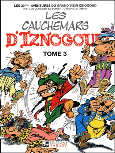 A Buhler - Iznogoud Tome 23 : Les Cauchemars d'Iznogoud - Tome 3.