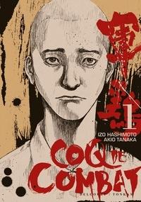 Izo Hashimoto et Akio Tanaka - Coq de Combat Tome 1 : .