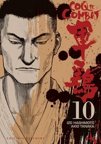 Izo Hashimoto et Akio Tanaka - Coq de Combat Tome 10 : .