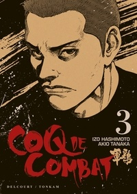 Izo Hashimoto et Akio Tanaka - Coq de Combat Tome 3 : .