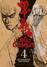 Izo Hashimoto et Akio Tanaka - Coq de Combat Tome 4 : .