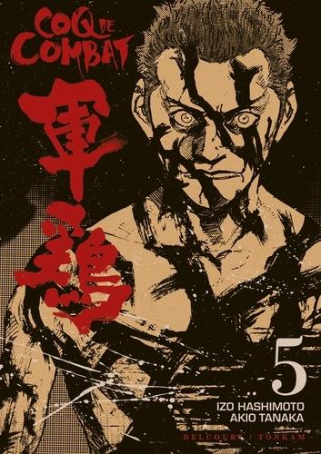 Izo Hashimoto et Akio Tanaka - Coq de Combat Tome 5 : .
