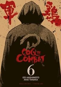Izo Hashimoto et Akio Tanaka - Coq de Combat Tome 6 : .
