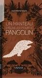 Izumi Mattei-Cazalis - Un manteau d'écailles pour le pangolin.