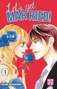 Izumi Miyazono - Let's get married ! Tome 1 : .