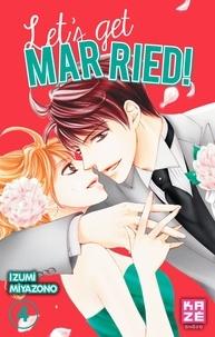 Izumi Miyazono - Let's get married ! Tome 4 : .