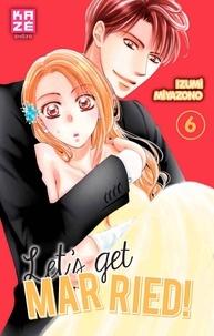 Izumi Miyazono - Let's get married ! Tome 6 : .