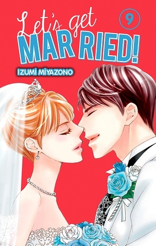 Izumi Miyazono - Let's get married ! Tome 9 : .