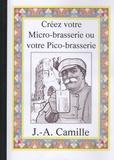 J-A Camille - Créez votre micro-brasserie ou votre pico-brasserie.