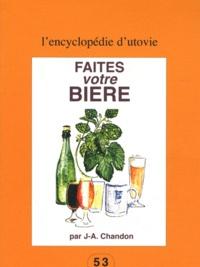J.-A. Chandon - Faites votre bière.