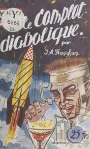 J.-A. Flanigham - Le complot diabolique.
