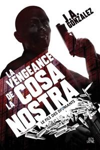 J.A. Gonzalez - La Vengeance de la Cosa Nostra.