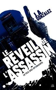J.A. Gonzalez - Le Réveil de l'Assassin.