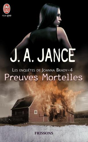 J-A Jance - Les enquêtes de Joanna Brady Tome 4 : Preuves mortelles.