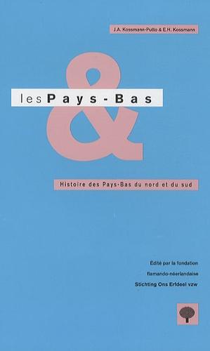 J. A. Kossmann-Putto - Les Pays-Bas - Histoire des Pays-Bas du nord et du sud.