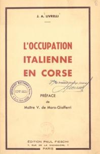 J. A. Livrelli et Gabriel Giner - L'occupation italienne en Corse.