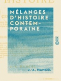 J.-A. Mancel - Mélanges d'histoire contemporaine - Les principes de 89 - Les droits de l'homme d'après les législateurs français - Le pacte social en France, de 1789 à 1868 - Le droit diplomatique européen.