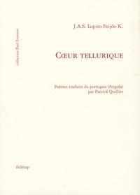 J-A-S Lopito Feijoo K - Coeur tellurique - Edition bilingue français-portugais.