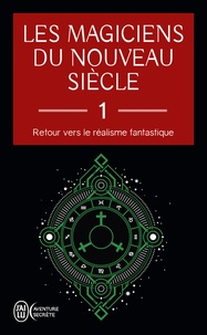 J'ai lu - Les magiciens du nouveau siècle - Tome 1, Retour vers le réalisme fantastique.
