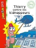 Manu Boisteau - J'aime lire Dys: Thierry contre les kidnappeurs.