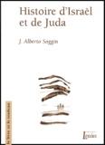 J-Alberto Soggin - Histoire d'Israël et de Juda - Introduction à l'histoire d'Israël et de Juda des origines à la révoltes de Bar Kokhba.
