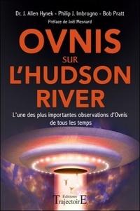 J. Allen-Hynek et Philip J. Imbrogno - Ovnis sur l'Hudson River - L'une des plus importantes obervations d'ovnis de tous les temps.