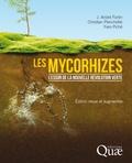 J André Fortin et Christian Plenchette - Les mycorhizes - L'essor de la nouvelle révolution verte.