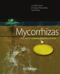 J André Fortin et Christian Plenchette - Mycorrhizas - The new green revolution.
