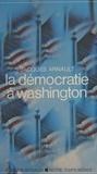 J Arnault - La Démocratie à Washington.