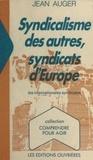 J Auger - Syndicalisme des autres, syndicats d'Europe - Les internationales syndicales.
