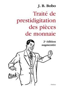 J-B Bobo - Traité de prestidigitation des pièces de monnaie.