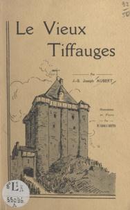J.-B. Joseph Aubert et J. Boutin - Le vieux Tiffauges.