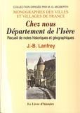 J-B Lanfrey - Chez nous - Département de l'Isère. Recueil de notes historiques et géographiques.