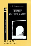 J-B Livingstone - crimes souterrains.