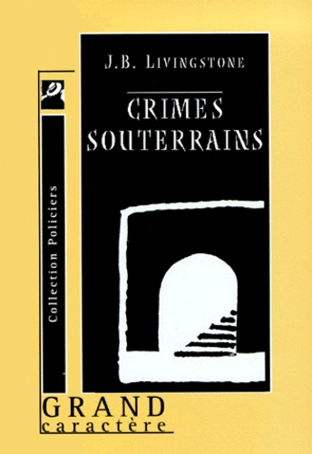 J-B Livingstone - crimes souterrains.