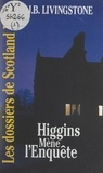 J. B. Livingstone - Higgins mène l'enquête.