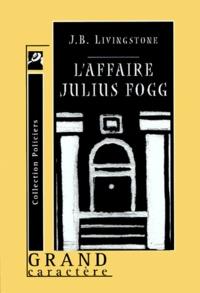 J-B Livingstone - l'affaire julius fogg.