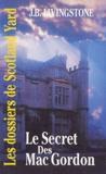 J-B Livingstone - Le Secret des Mac Gordon.