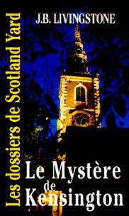 J-B Livingstone - Les Dossiers de Scotland Yard Tome 10 : Le Mystère de Kensington.