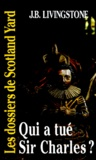 J-B Livingstone - Les Dossiers de Scotland Yard Tome 11 : Qui a tué Sir Charles ?.