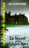 J-B Livingstone - Les Dossiers de Scotland Yard Tome 17 : Le secret de  la chambre noire.