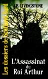 J-B Livingstone - Les Dossiers de Scotland Yard Tome 21 : L'assassinat du roi Arthur.