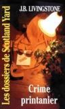 J-B Livingstone - Les Dossiers de Scotland Yard Tome 26 : Crime printanier.