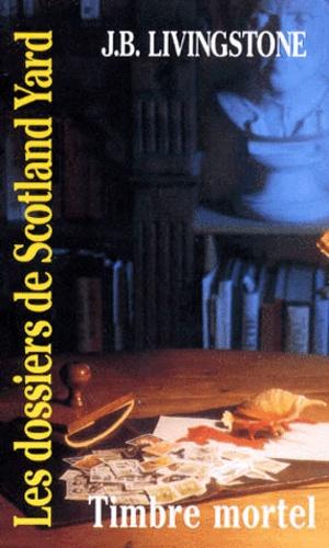 J-B Livingstone - Les Dossiers de Scotland Yard Tome 27 : Timbre mortel.