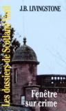 J-B Livingstone - Les Dossiers de Scotland Yard Tome 40 : Fenêtre sur crime.