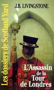 J-B Livingstone - Les Dossiers de Scotland Yard Tome 5 : L'Assassin de la Tour de Londres.