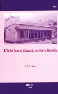 J.B.P. More - L'Inde face à Bharati, le poète rebelle.