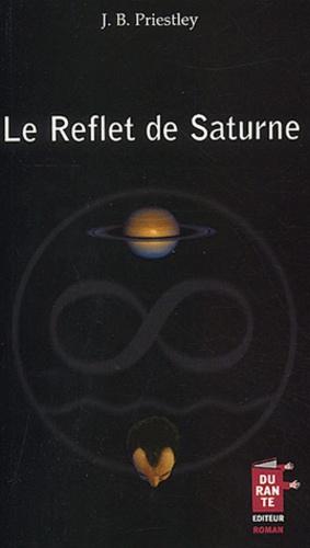 J-B Priestley - Le Reflet de Saturne.
