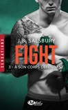 J-B Salsbury - Fight Tome 3 : A son corps défendant.