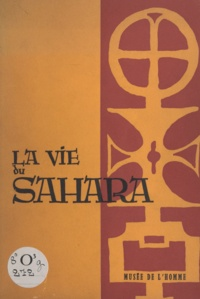 J. Barré et B. Champault - La vie du Sahara - Exposition organisée par le Musée de l'Homme en 1960.